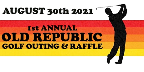 The First Annual OLD REPUBLIC Golf Outing & Raffle tickets