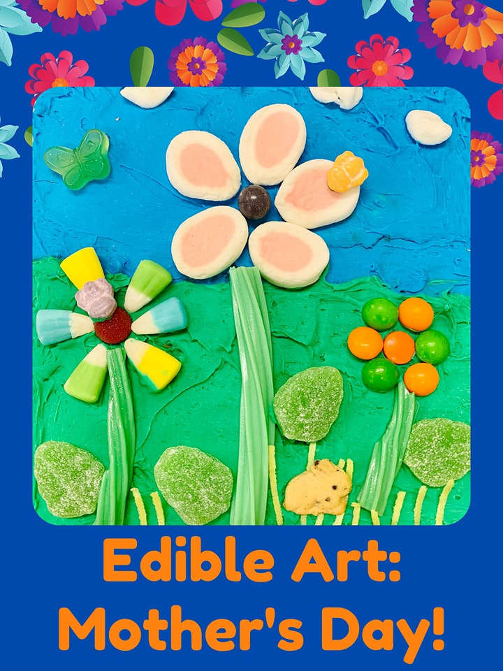 Edible Art: Mother's Day (Kids of All Ages) image
