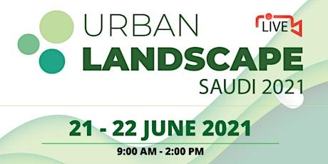 Urban Landscape Saudi 2021 tickets