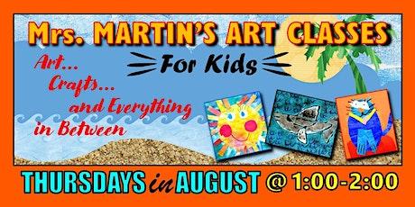 Mrs. Martin's Art Classes in AUGUST~Thursdays @1:00-2:00 tickets