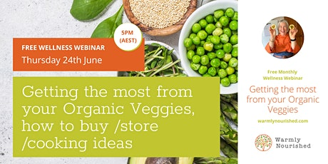 Getting the most from your Organic Veggies tickets