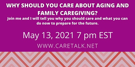 Why should you care about aging and family caregiving? tickets