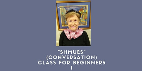 Shmues (Conversation) Class for Beginners 1 tickets