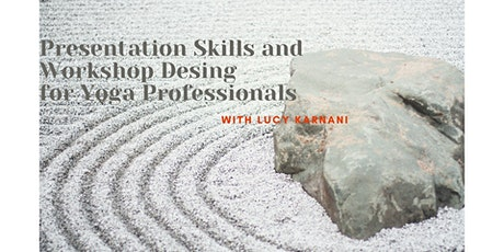 Presentation Skills and Workshop Design for Yoga Professionals tickets
