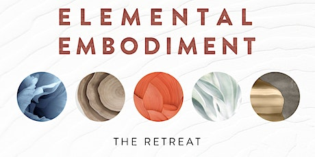 Elemental Embodiment - The Retreat tickets