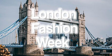 London Fashion Week Fashion Shows & Events September 2021 tickets