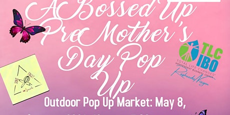 Pop Up Queens Presents A Bossed Up pre Mother's Day Pop Up Market tickets