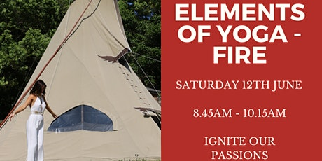 ELEMENTS OF YOGA - FIRE (Ignite Our Passions) Sound Healing Journey & Yin tickets