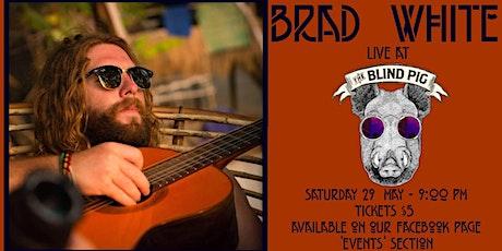 Brad White - Live & Local tickets
