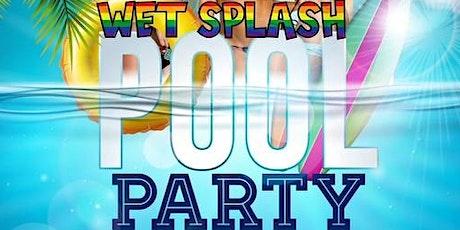 Wet Splash Pool Party tickets