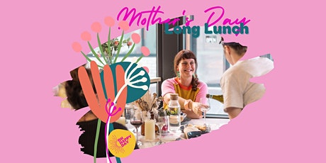 Oh Happy Day Mother's Day Long Lunch tickets