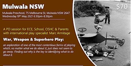 War, Weapon and Superhero Play at Mulwala NSW tickets