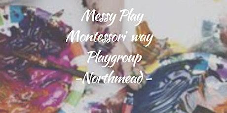 Northmead- Messy Play Montessori Way playgroup tickets
