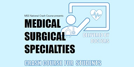 Medical Surgical Specialities Crash Course for Students 2021 Session 5 tickets