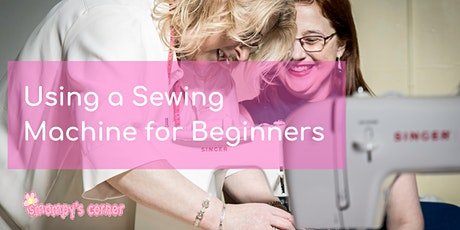 Using a sewing machine for total beginners tickets