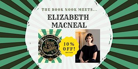The Book Nook Meets : Elizabeth Macneal (Circus of Wonders) tickets