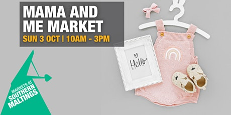 Pop Up Mama and Me Market at the Southern Maltings tickets