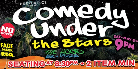 Comedy Under the Stars at The Hood Bar  : Sat.  May 8th tickets