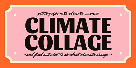 Climate Collage - get to grips with climate science and talk solutions tickets