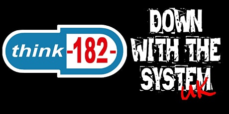 Think 182 @ The Green Rooms with Down With the System UK tickets
