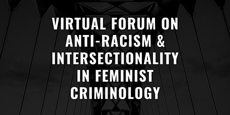 Virtual Forum on Anti-Racism & Intersectionality in Feminist Criminology tickets