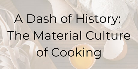 A Dash of History:  The Material Culture of Cooking tickets