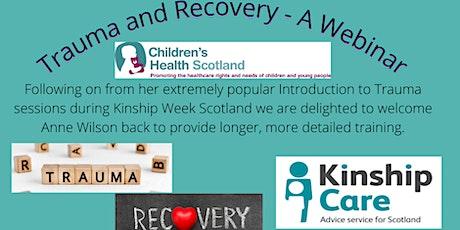 Trauma and Recovery - A Webinar for Kinship Carers. tickets