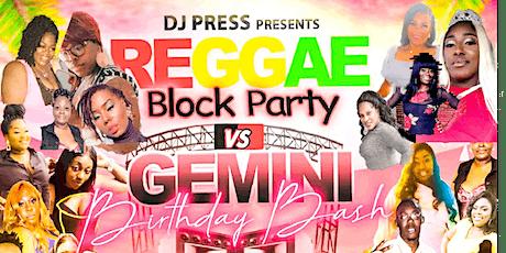 Reggae Block Party VS Gemini Birthday Bash tickets