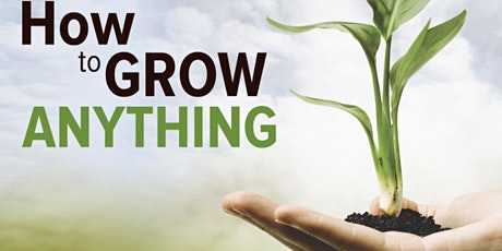 How to Grow Anything Free Masterclass tickets