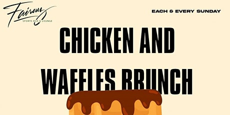 Chicken and Waffle Brunch and Day Party at Fairouz Sundays tickets