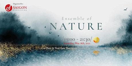 Concert: Ensemble of Nature (19:00, T7, 08.5.2021) tickets