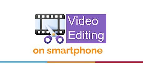 Video Editing on smartphone biglietti