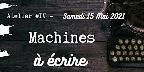 Machines à Écrire - Atelier #4 billets