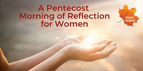 Pentecost Morning of Reflection tickets