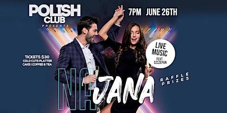 NA JANA PARTY | JUNE 26 @ The Polish Club tickets