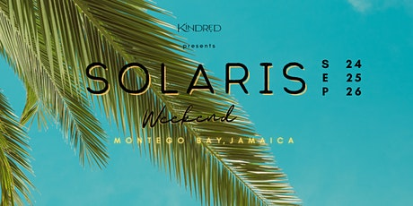SOLARIS WEEKEND by Kindred Events tickets