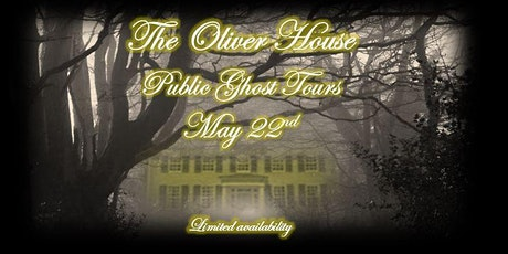 Public Ghost Tours Oliver House May 22nd tickets