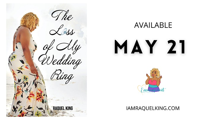 """Raquel King """"The Loss Of My Wedding Ring"""" Book Release image"""