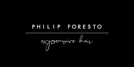 Expensive Hair with Philip Foresto - London, United Kingdom tickets