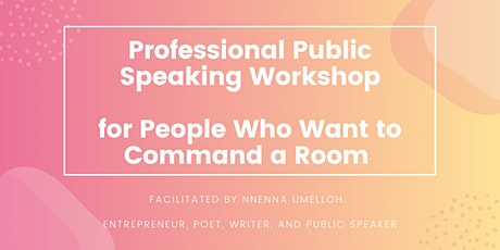 Professional Public Speaking Workshop for People Who Want to Command a Room tickets