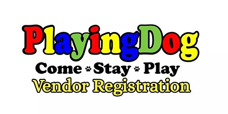 PlayingDog 2021 Vendor Registration tickets