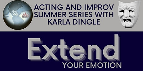 Extend Your Emotion - Acting & Improv Summer Series with Karla Dingle tickets