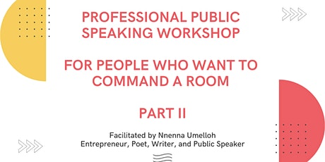 Public Speaking Workshop for People Who Want to Command a Room Part II tickets