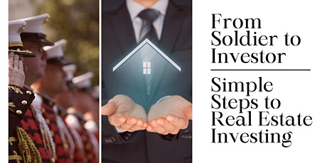 From SOLDIER  to INVESTOR ..... REAL ESTATE INVESTING , an Introduction.. tickets
