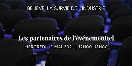 Believe : La survie de l'industrie, les partenaires de l'événementiel billets