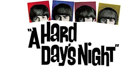 A HARD DAY'S NIGHT (THE BEATLES)  (Thu May 13 - 7:30pm) tickets