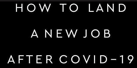 How to Land a New Job After COVID-19 tickets