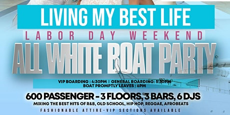 Living My Best Life Miami Labor Day Weekend All White Boat Party 2021 tickets