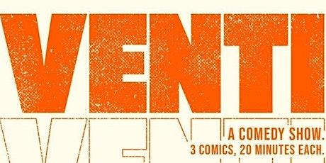 VENTI -  Standup Comedy Show tickets