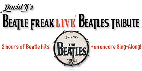 David K's  BEATLE FREAK LIVE  Beatles Tribute tickets
